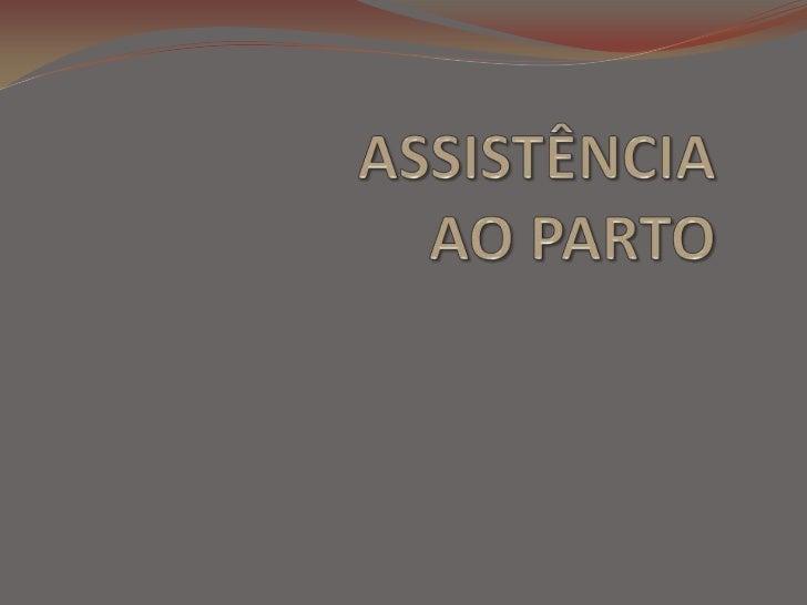 ASSISTÊNCIA AO PARTO<br />