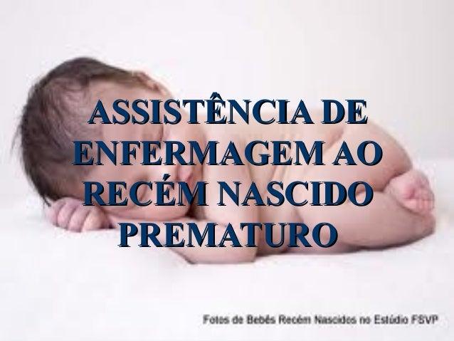 ASSISTÊNCIA DEENFERMAGEM AORECÉM NASCIDO  PREMATURO