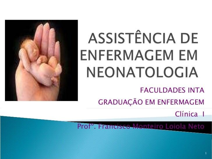 FACULDADES INTA GRADUAÇÃO EM ENFERMAGEM Clínica  I Profº. Francisco Monteiro Loiola Neto