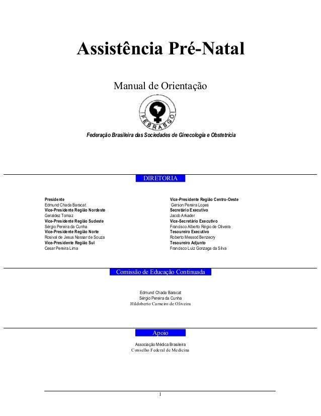 Assistência Pré-Natal Manual de Orientação  Federação Brasileira das Sociedades de Ginecologia e Obstetrícia  DIRETORIA .....