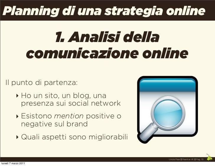 Planning di una strategia online                         1. Analisi della                      comunicazione online   Il p...