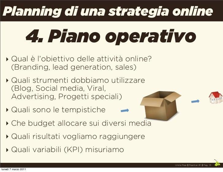 Planning di una strategia online                  4. Piano operativo   ‣ Qual è l'obiettivo delle attività online?     (Br...