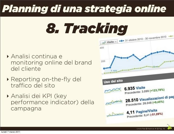 Planning di una strategia online                      8. Tracking     ‣ Analisi continua e       monitoring online del bra...