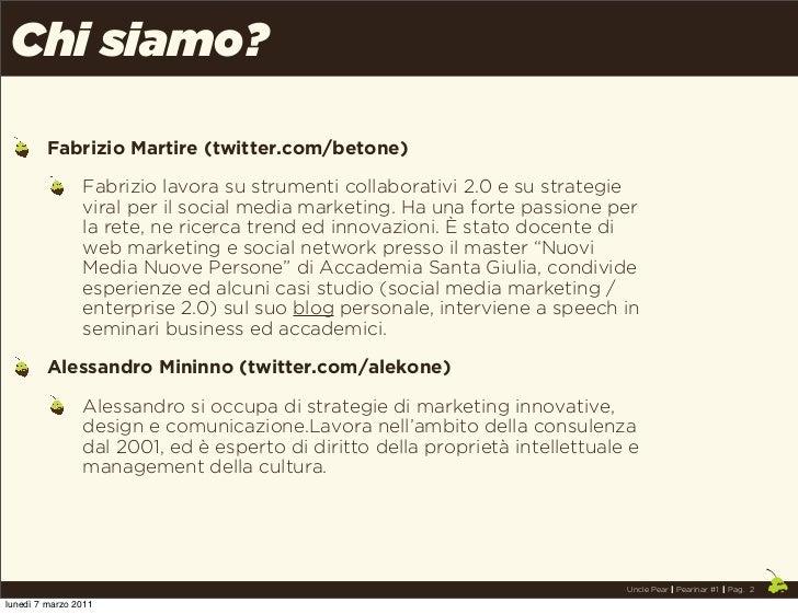 Chi siamo?         Fabrizio Martire (twitter.com/betone)                Fabrizio lavora su strumenti collaborativi 2.0 e s...