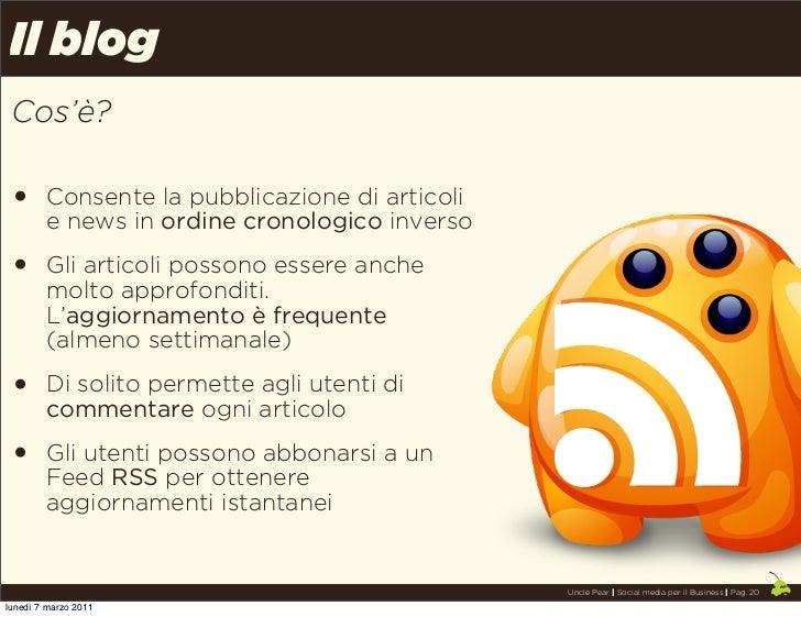 Il blog Cos'è? •      Consente la pubblicazione di articoli        e news in ordine cronologico inverso •      Gli articol...