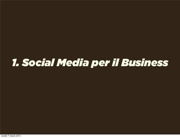 1. Social Media per il Businesslunedì 7 marzo 2011