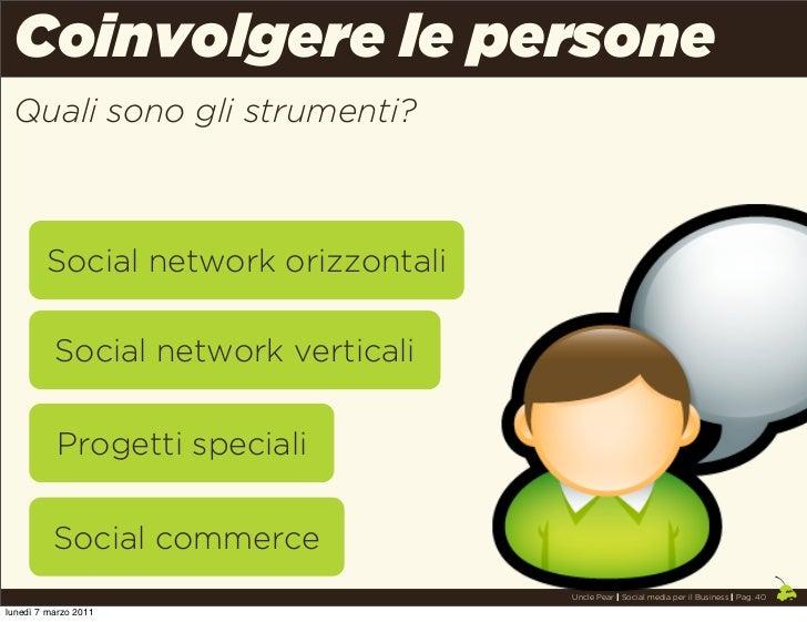 Coinvolgere le persone Quali sono gli strumenti?        Social network orizzontali          Social network verticali      ...