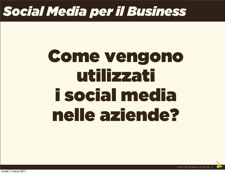 Social Media per il Business                      Come vengono                          utilizzati                       i...
