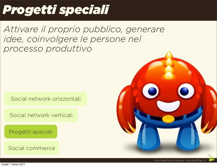 Progetti speciali Attivare il proprio pubblico, generare idee, coinvolgere le persone nel processo produttivo       Social...