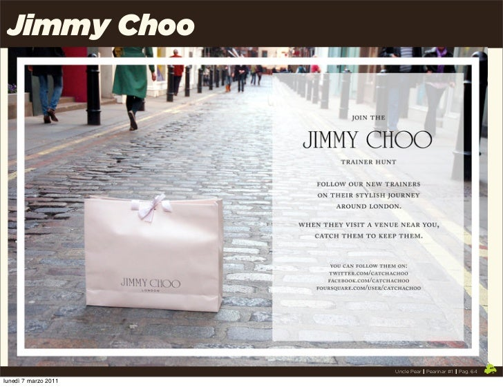 Jimmy Choo                      Uncle Pear | Pearinar #1 | Pag. 64lunedì 7 marzo 2011