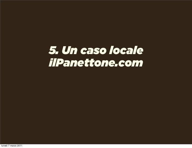 5. Un caso locale                      ilPanettone.comlunedì 7 marzo 2011