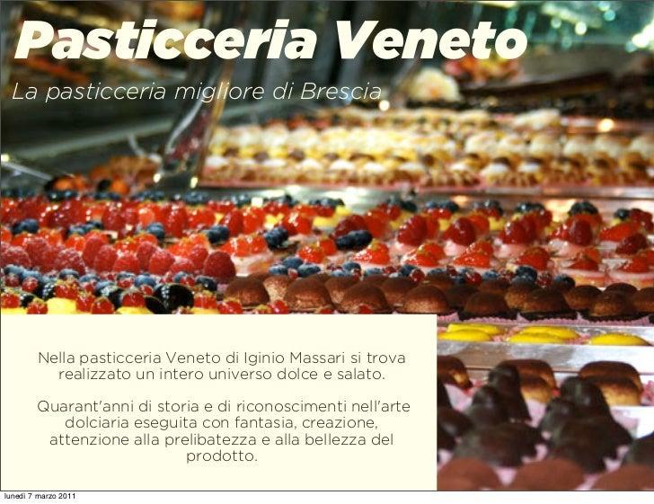 Pasticceria Veneto La pasticceria migliore di Brescia        Nella pasticceria Veneto di Iginio Massari si trova          ...