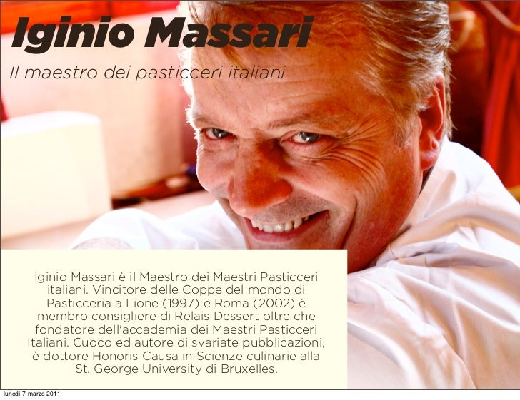 Iginio Massari Il maestro dei pasticceri italiani         Iginio Massari è il Maestro dei Maestri Pasticceri            it...