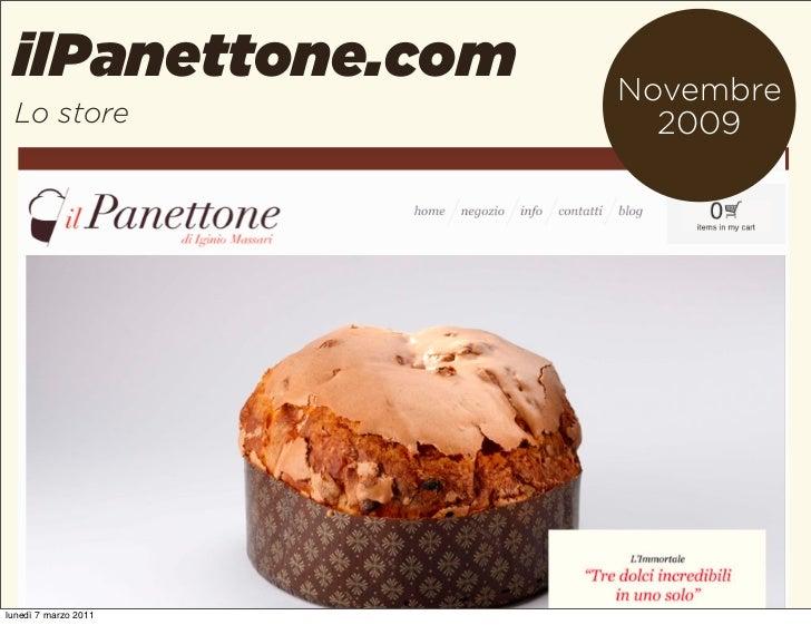 ilPanettone.com      Novembre Lo store               2009lunedì 7 marzo 2011