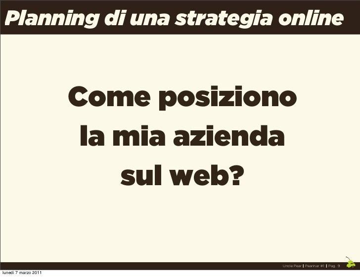 Planning di una strategia online                      Come posiziono                       la mia azienda                 ...