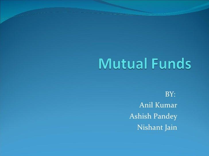 BY:  Anil Kumar Ashish Pandey Nishant Jain