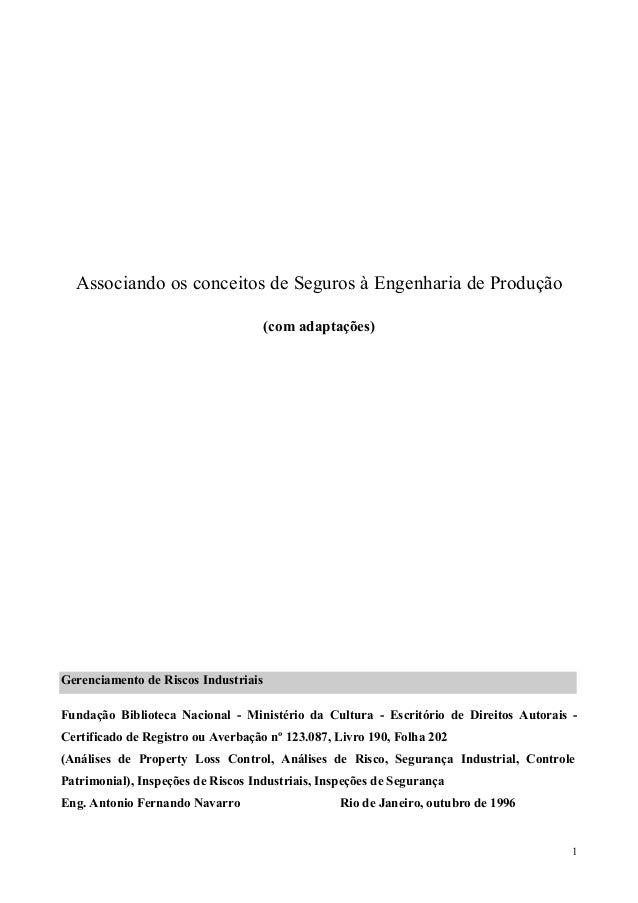 Associando os conceitos de Seguros à Engenharia de Produção (com adaptações)  Gerenciamento de Riscos Industriais Fundação...