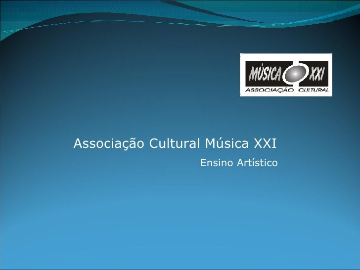Associação Cultural Música XXI Ensino Artístico
