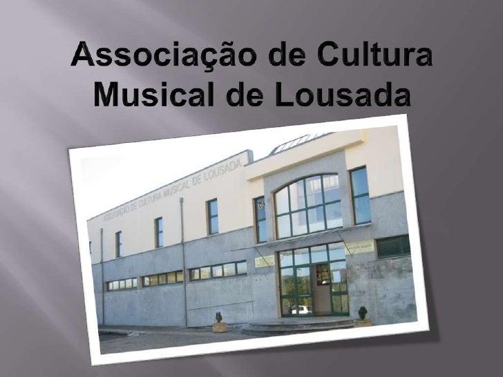 Associação de Cultura Musical de Lousada<br />