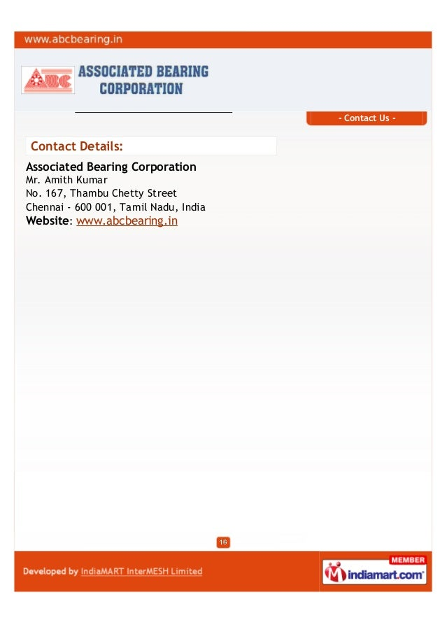 - Contact Us -Contact Details:Associated Bearing CorporationMr. Amith KumarNo. 167, Thambu Chetty StreetChennai - 600 001,...