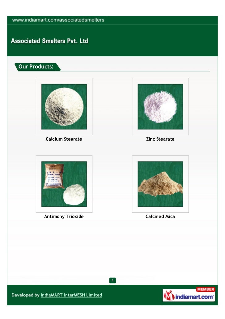 Our Products:          Calcium Stearate   Zinc Stearate         Antimony Trioxide   Calcined Mica