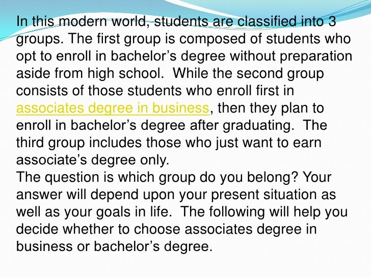 associates degree and bachelors degree essay Bachelor's degree essay examples a personal statement on pursuing a bachelor's degree in ba finance 1,728 bsn vs associate degree as entry level into.