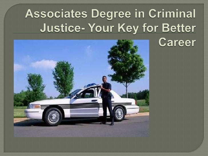 Earning associates' degree in criminal justiceopens a new door for everyone. This degreecovers various careers that can ch...