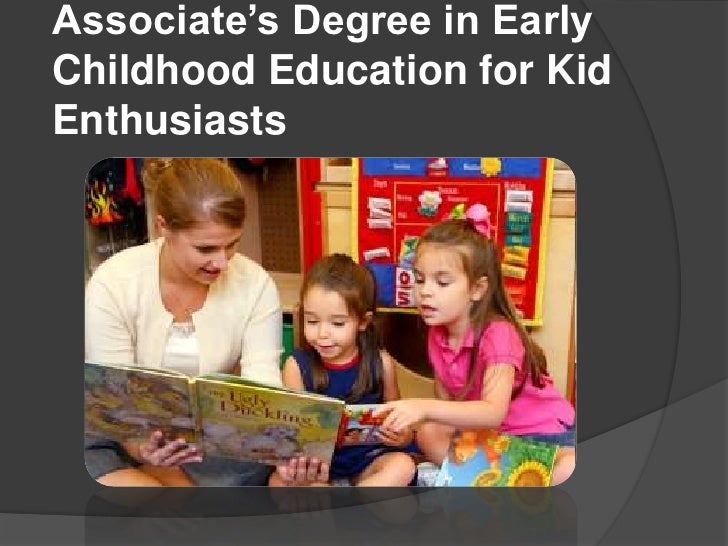 Associate's Degree in EarlyChildhood Education for KidEnthusiasts