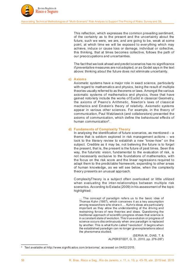 58 R. Bras. Risco e Seg., Rio de Janeiro, v. 11, n. 19, p. 45-78, abr. 2015/set. 2015 Associating Technical Methodologies...
