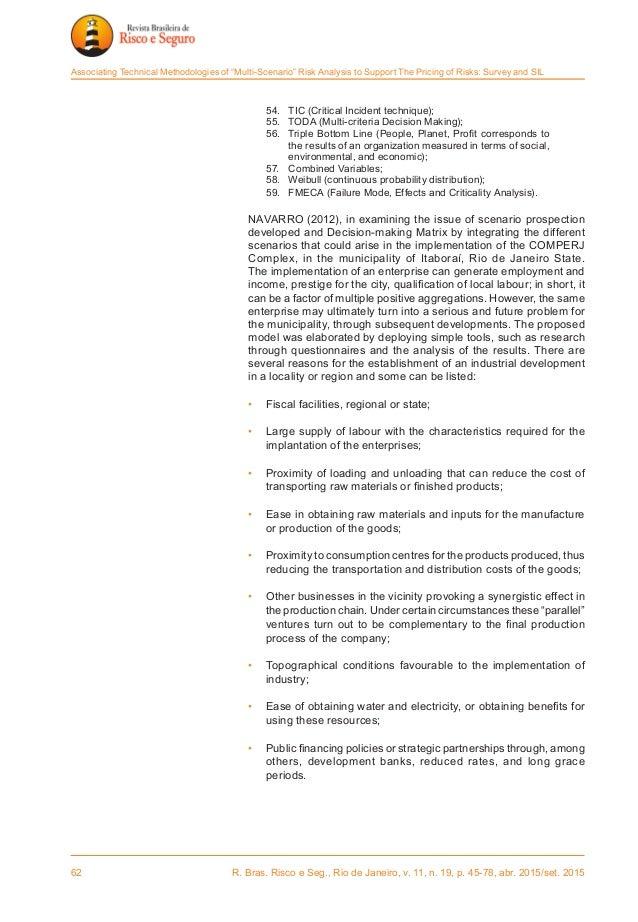 62 R. Bras. Risco e Seg., Rio de Janeiro, v. 11, n. 19, p. 45-78, abr. 2015/set. 2015 Associating Technical Methodologies...