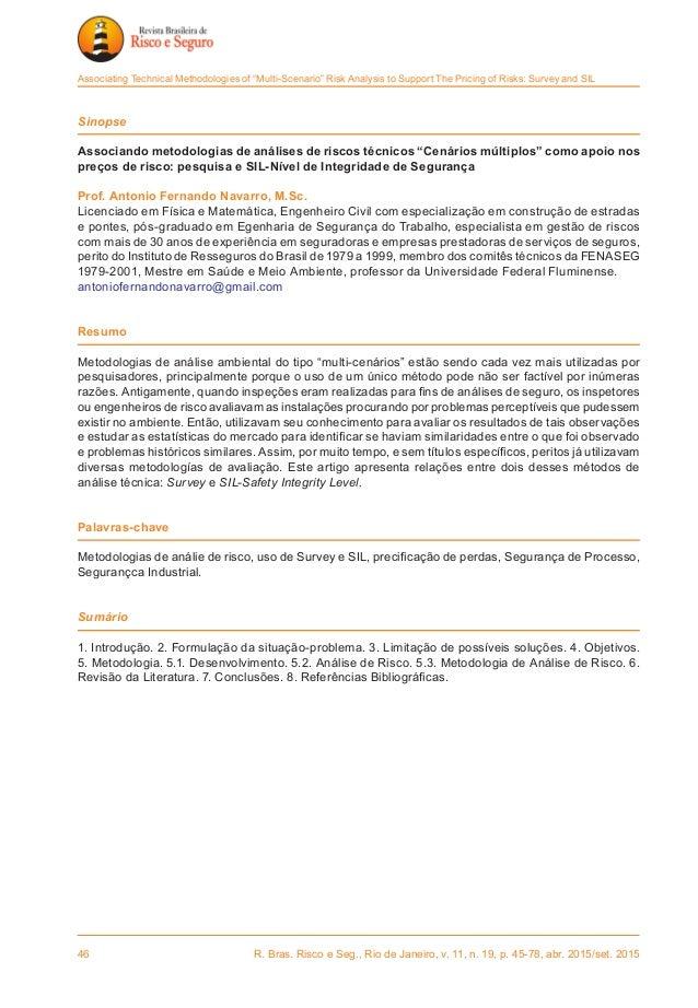 46 R. Bras. Risco e Seg., Rio de Janeiro, v. 11, n. 19, p. 45-78, abr. 2015/set. 2015 Associating Technical Methodologies...