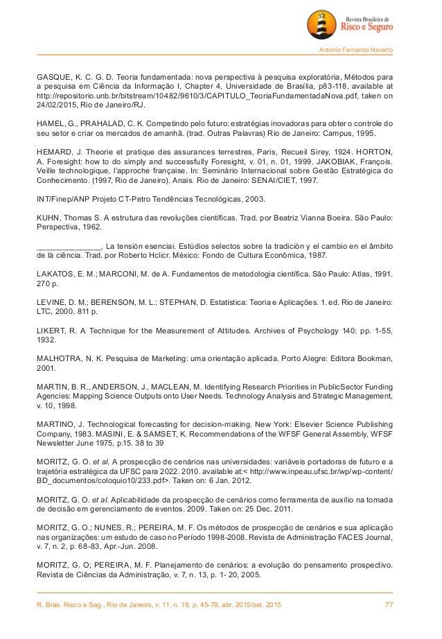 R. Bras. Risco e Seg., Rio de Janeiro, v. 11, n. 19, p. 45-78, abr. 2015/set. 2015 77 Antonio Fernando Navarro GASQUE, K....
