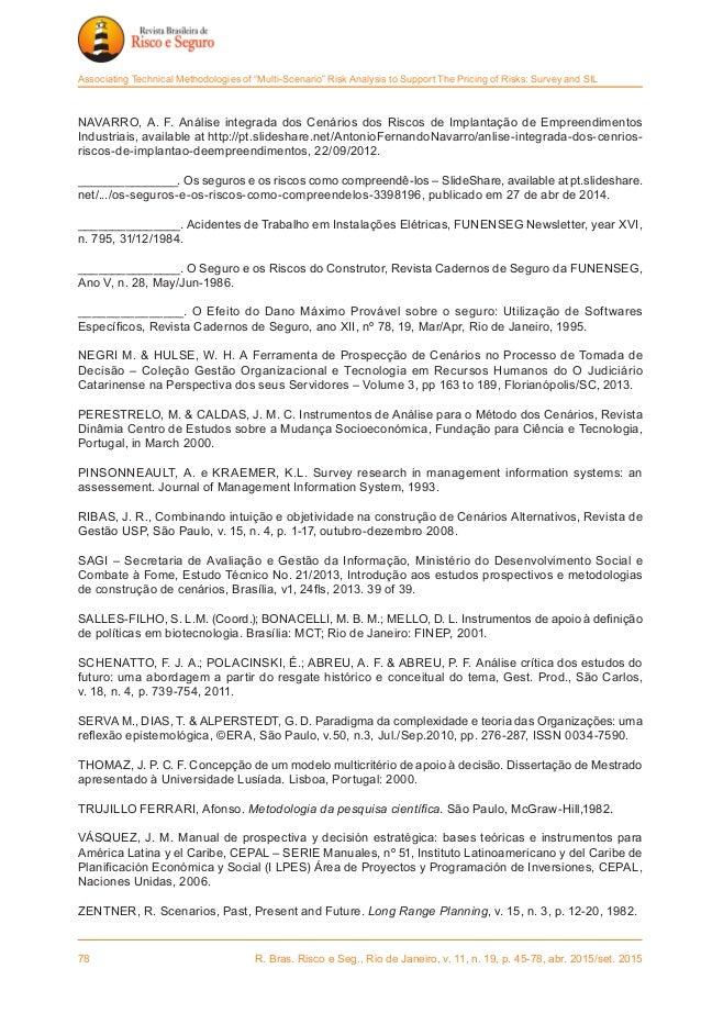 78 R. Bras. Risco e Seg., Rio de Janeiro, v. 11, n. 19, p. 45-78, abr. 2015/set. 2015 Associating Technical Methodologies...