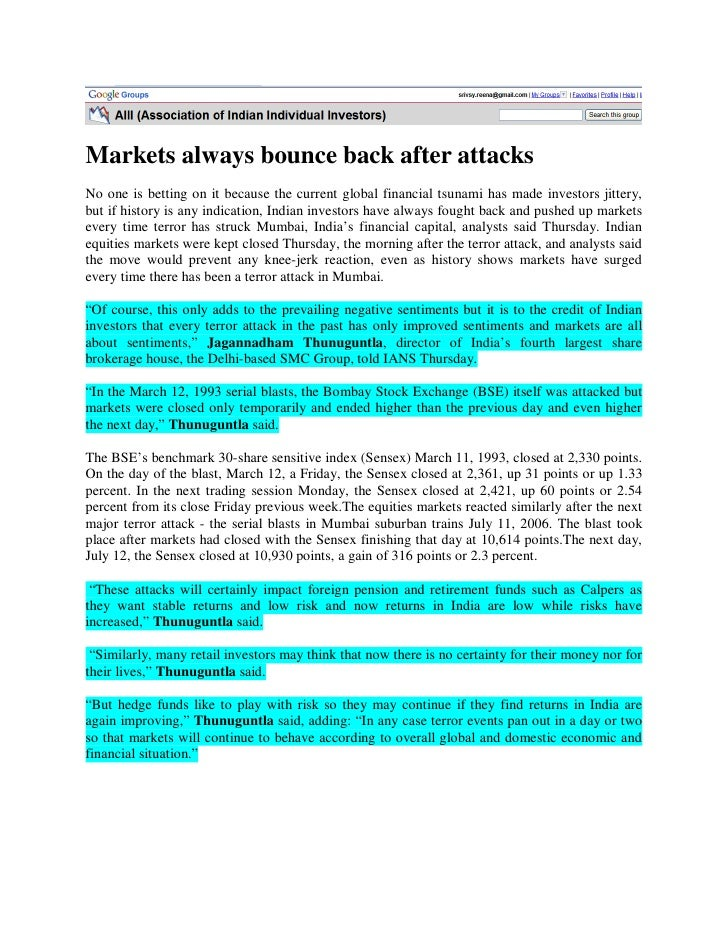 Markets always bounce back after attacks No one is betting on it because the current global financial tsunami has made inv...