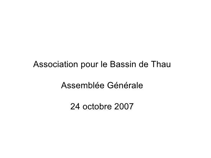 Association pour le Bassin de Thau Assemblée Générale 24 octobre 2007