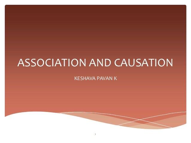 ASSOCIATION AND CAUSATION         KESHAVA PAVAN K                1