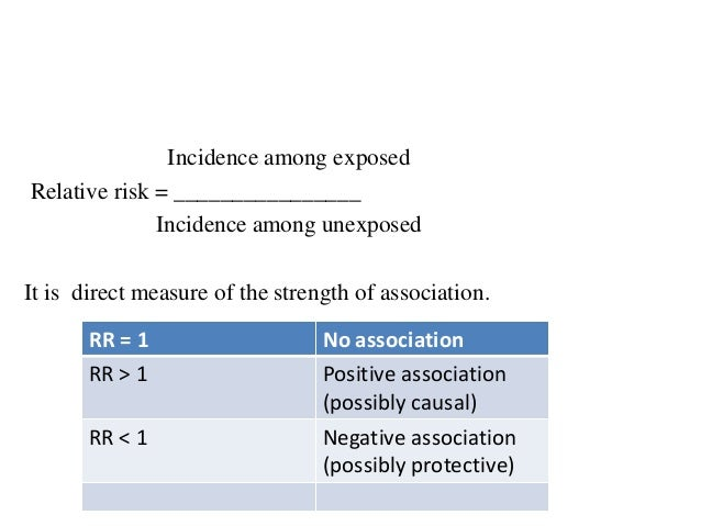 ATTRIBUTABLE RISK (AR) • How much of the disease that occurs can be attributed to a certain exposure? • It is often used t...