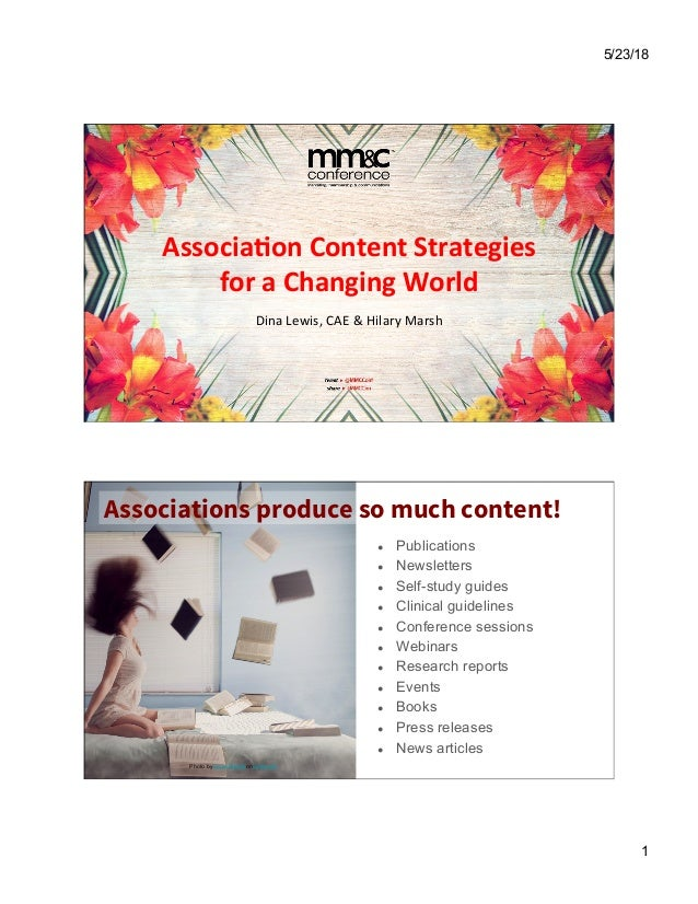 5/23/18 1 Associa'on	Content	Strategies		 for	a	Changing	World	 Dina	Lewis,	CAE	&	Hilary	Marsh	 ●  Publications ●  Newslet...