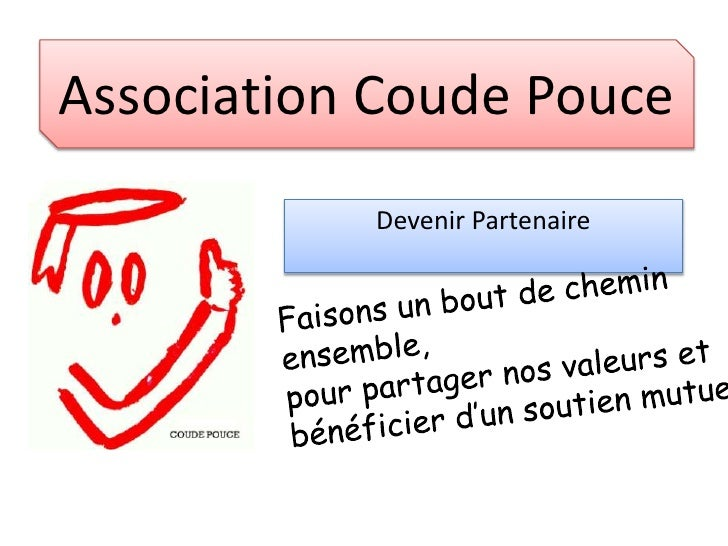 Association Coude Pouce<br />Devenir Partenaire<br />Faisons un bout de chemin ensemble, <br />pour partager nos valeurs e...