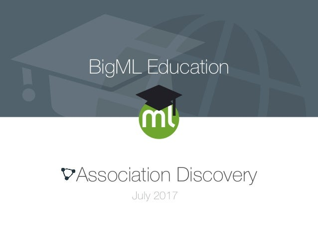 BigML Education Association Discovery July 2017