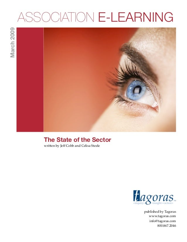 ASSOCIATION E-LEARNINGMarch 2009                The State of the Sector                written by Jeff Cobb and Celisa Ste...