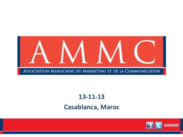 13-11-13 Casablanca, Maroc #AMMC