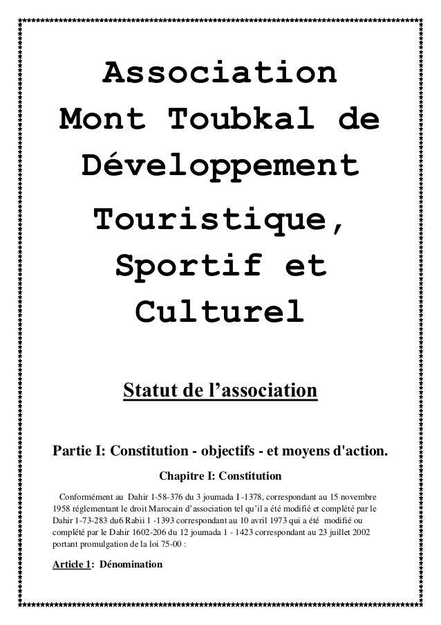 Association Mont Toubkal de Développement Touristique, Sportif et Culturel Statut de l'association Partie I: Constitution ...