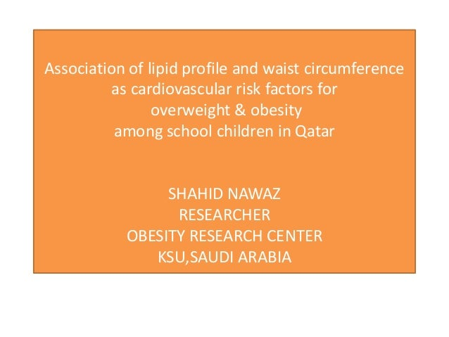 Association of lipid profile and waist circumference          as cardiovascular risk factors for                overweight...