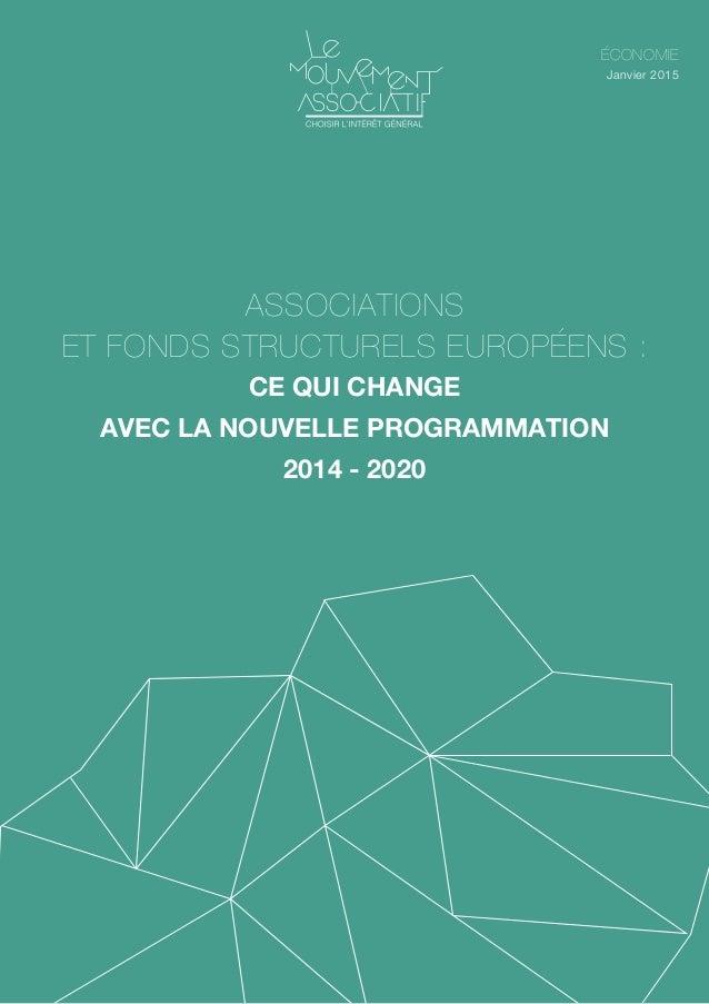 Économie 1 économie Janvier 2015 Associations et fonds structurels européens : ce qui change avec la nouvelle programmatio...
