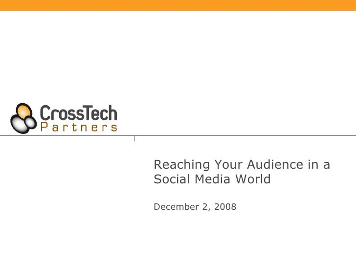 Reaching Your Audience in a Social Media World  December 2, 2008