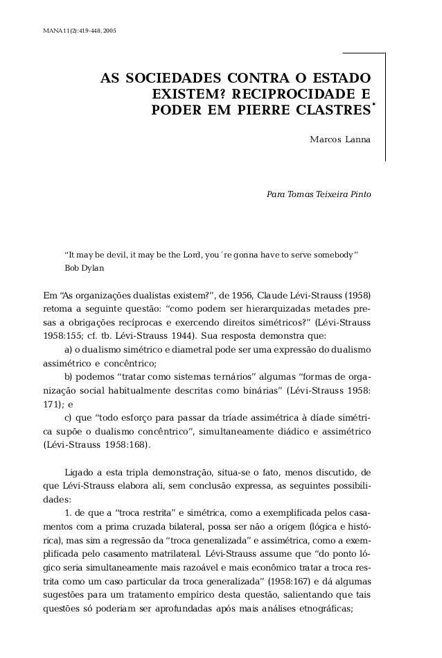 MANA 11(2):419-448, 2005  AS SOCIEDADES CONTRA O ESTADO EXISTEM? RECIPROCIDADE E PODER EM PIERRE CLASTRES* Marcos Lanna  P...