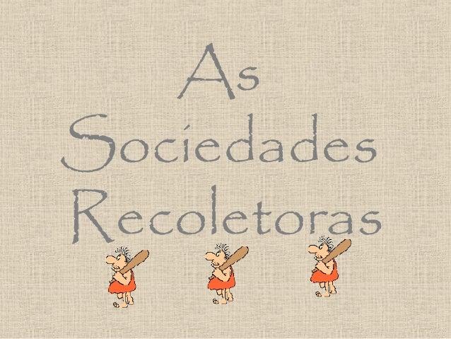 As Sociedades Recoletoras