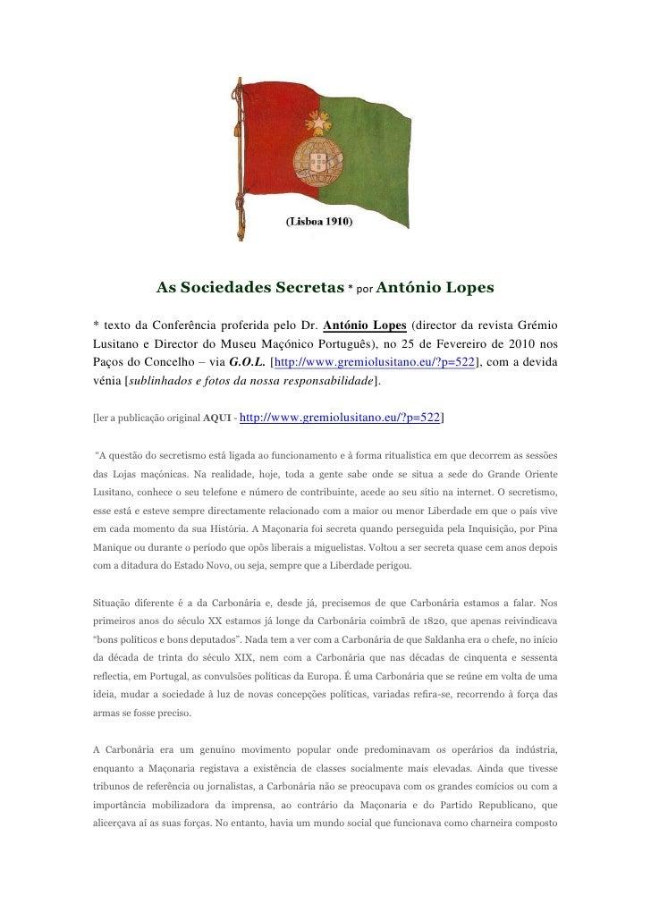 As Sociedades Secretas * por António Lopes  * texto da Conferência proferida pelo Dr. António Lopes (director da revista G...