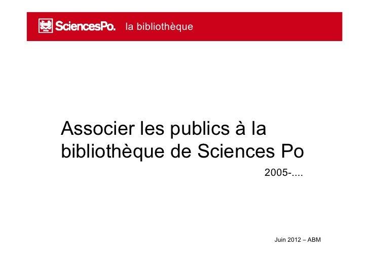 Associer les publics à labibliothèque de Sciences Po                      2005-....